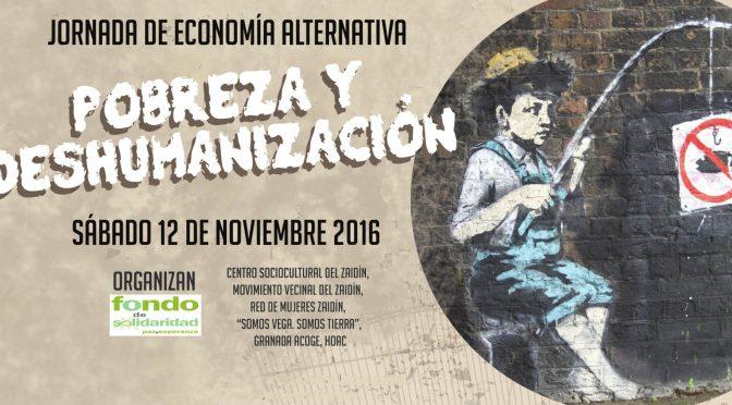 """Jornada de Economía Alternativa """"Pobreza y Deshumanización"""""""